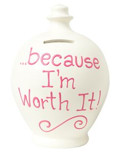 Cream Money Pot with because I'm Worth It written in Pink