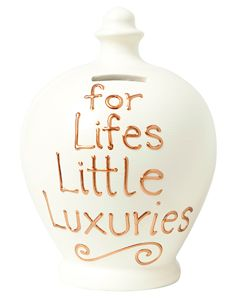 Cream Money Pot with For Lifes Little Luxuries written in Gold